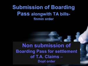 Submission of Boarding Pass alongwith TA bills-