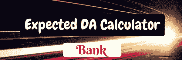 EXPECTED BANK DA  CALCULATOR 2017