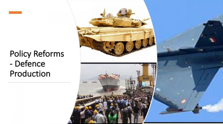 Policy Reforms - Defence Production