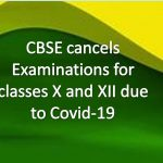 CBSE cancels Examinations for classes X and XII due to Covid