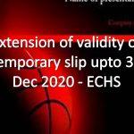 Extension of validity of temporary slip upto 31 Dec 2020