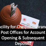 Facility for Cheque in Branch Post Offices for Account Opening