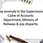 Pay anomaly in the Supervisory Cadre of Accounts Department