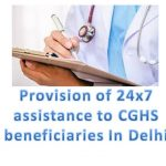 Provision of 24x7 assistance to CGHS beneficiaries In Delhi