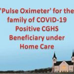 'Pulse Oximeter' for the family of COVID-19 Positive CGHS Beneficiary