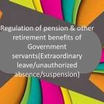 Regulation of pension, other retirement benefits of Government servants