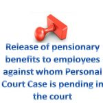 Release of pensionary benefits to employees