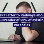 AIRF letter to Railways about Surrender of 50% of existing vacancies