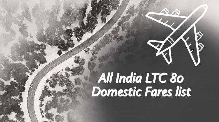 All India LTC 80 Domestic Fares list