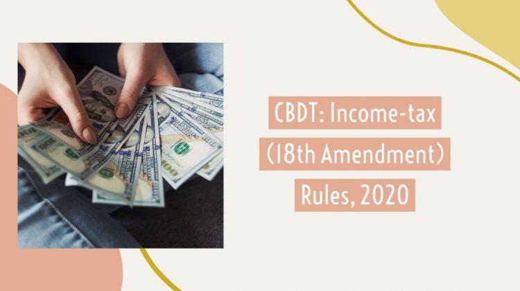 CBDT_ Income-tax (18th Amendment) Rules, 2020