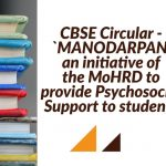 CBSE Circular - `MANODARPAN' an initiative of the MoHRD to provide Psychosocial Support to students
