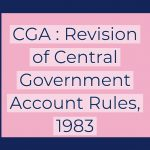 CGA _ Revision of Central Government Account Rules, 1983