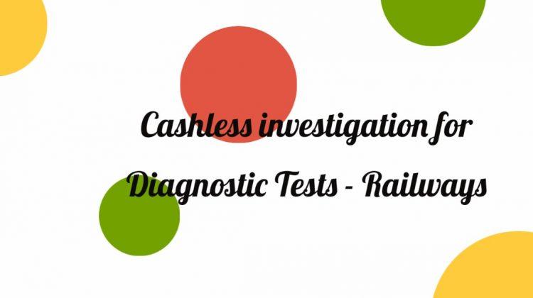 Cashless investigation for Diagnostic Tests
