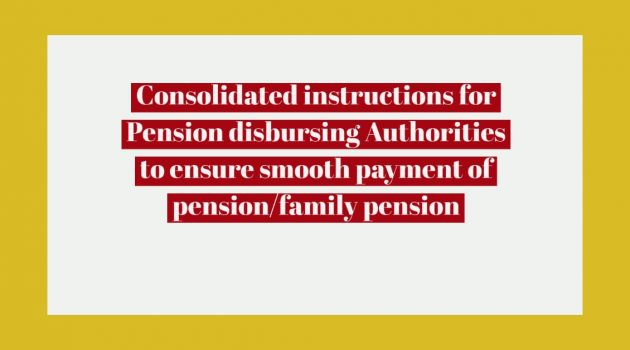 Consolidated instructions for Pension disbursing Authorities