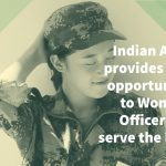 Indian Army provides equal opportunities to Women Officers to serve the Nation