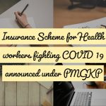 Insurance Scheme for Health workers fighting COVID 19 announced under PMGKP