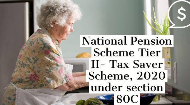 National Pension Scheme Tier II- Tax Saver Scheme, 2020 under section 80C