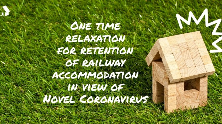 One time relaxation for retention of railway accommodation
