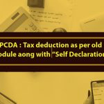 PCDA - Tax deduction as per old module along with Self Declaration