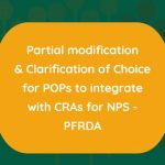 Partial modification & Clarification of Choice for POPs to integrate with CRAs for NPS - PFRDA