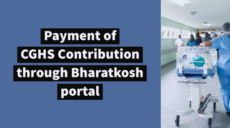 Payment of CGHS Contribution through Bharatkosh portal