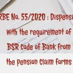 RBE No. 55_2020 _ Dispensing with the requirement of BSR code of Bank from the pension claim forms