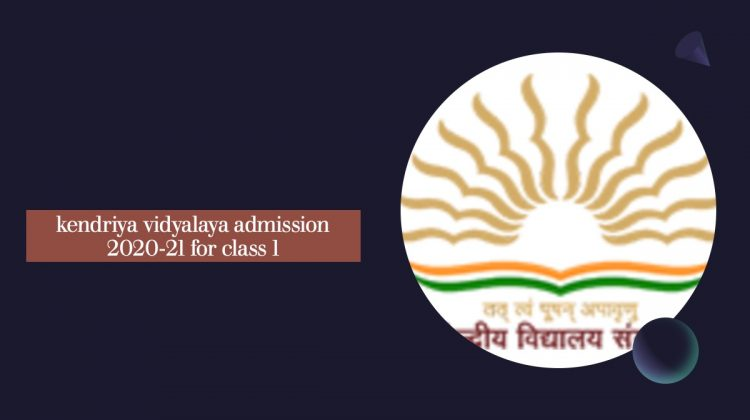 guidelines for admission in kv 2020 2021 class 1