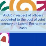 APAR in respect of officers appointed to the post of Joint Secretary on Lateral Recruitment basis
