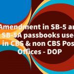 Amendment in SB-5 and SB-5A passbooks used in CBS & non CBS Post Offices - DOP