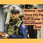 Defence - Indian Air Force Fire Fighting Staff (Group 'C' Post) Recruitment Rules, 2020