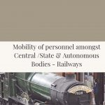 Mobility of personnel amongst Central _State & Autonomous Bodies - Railways
