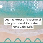 One time relaxation for retention of railway accommodation in view of Novel Coronavirus