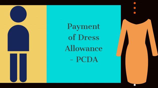 Payment of Dress Allowance - PCDA