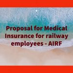 Proposal for Medical Insurance for railway employees - AIRF