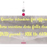 Quarter retention for officers whose vacation date falls during COVID period - RBE No. 61_2020
