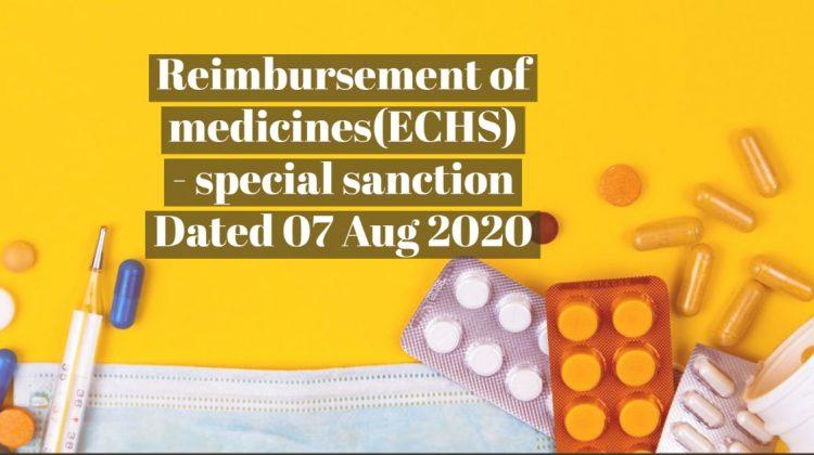 Reimbursement of medicines(ECHS) - special sanction Dated 07 Aug 2020
