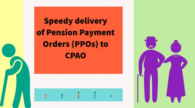 Speedy delivery of Pension Payment Orders (PPOs) to CPAO
