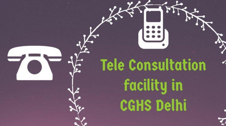 Tele Consultation facility in CGHS Delhi