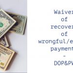 Waiver of recovery of wrongful_excess payments - DOP&PW