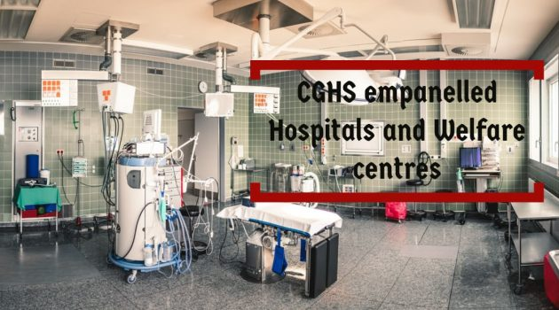CGHS empanelled Hospitals and Welfare centres