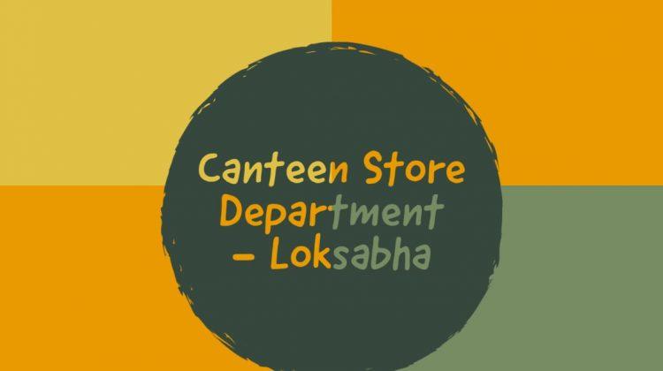 Canteen Store Department - Loksabha