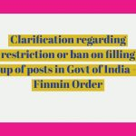 Clarification regarding restriction or ban on filling up of posts in Govt of India - Finmin Order