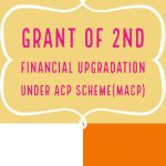 Grant of 2nd Financial upgradation under ACP scheme(MACP)
