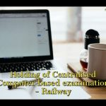 Holding of Centralised Computer based examination - Railway
