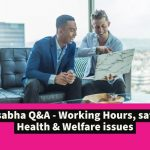 Loksabha Q&A - Working Hours, safety, Health & Welfare issues