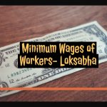 Minimum Wages of Workers - Loksabha