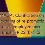 MACP - Clarification on reckoning of re-promotion of an employee fixed under FR 22 (I) (a)