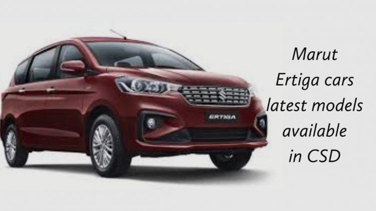 Marut Ertiga cars latest models available in CSD