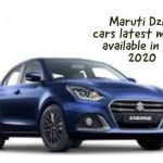 Maruti Dzire cars latest models available in CSD 2020
