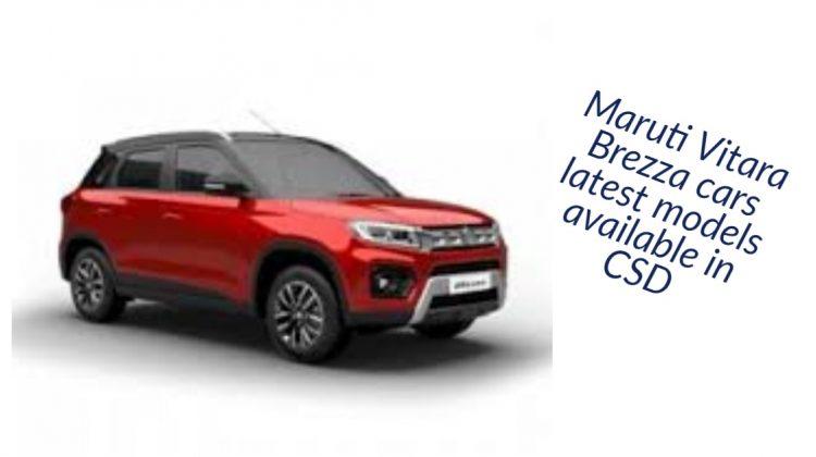 Maruti Vitara Brezza cars latest models available in CSD